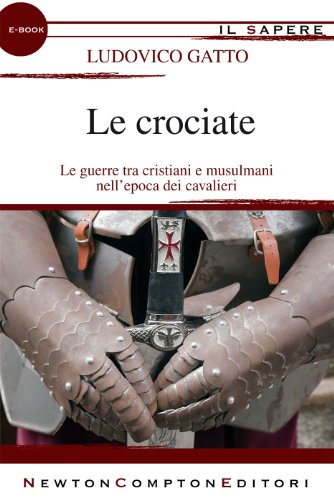 Le crociate (eNewton Il Sapere) di Ludovico Gatto
