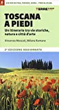 Toscana a piedi. Un itinerario tra vie storiche, natura e città d'arte