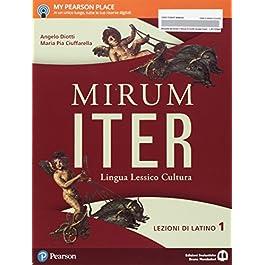 Mirum iter. Lezioni. Per le Scuole superiori. Con e-book. Con espansione online: 1