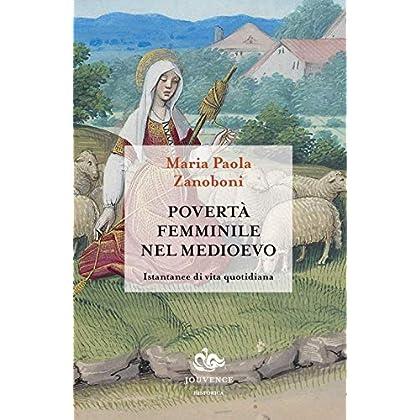 Povertà Femminile Nel Medioevo. Istantanee Di Vita Quotidiana