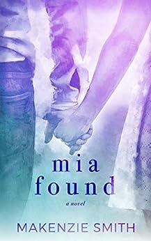 Mia Found (Starting Fires Book 3) by [Smith, Makenzie]