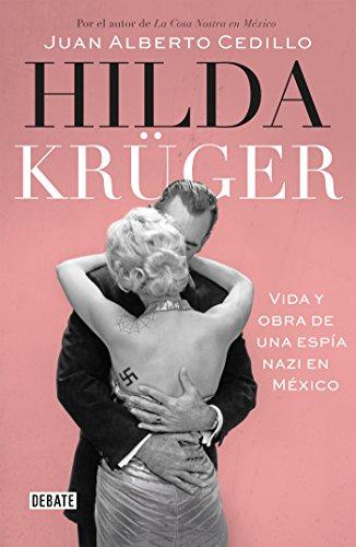 hilda-kruger-vida-y-obra-de-una-espia-nazi-en-mexico