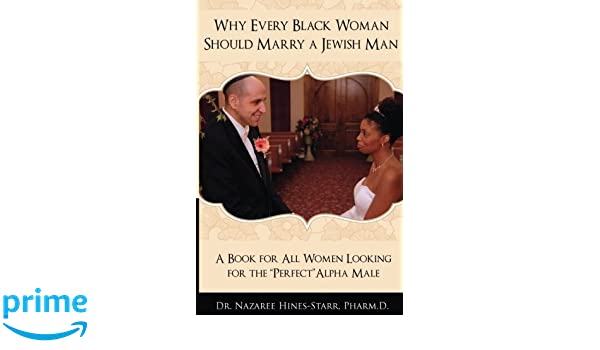 Why every black woman should marry a jewish man