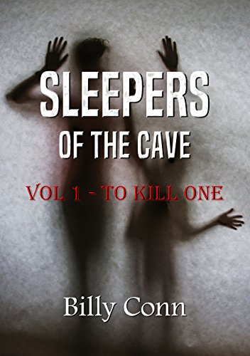 Sleepers of the cave vol 1 to kill one ebook billy conn amazon sleepers of the cave vol 1 to kill one by conn billy fandeluxe Images