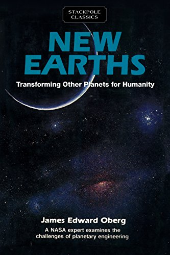 New Earths: Restructuring Earth and Other Planets (Stackpole Classics)