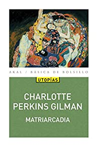Matriarcadia par Charlotte Perkins Gilman