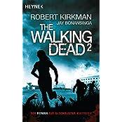 The Walking Dead 2: Roman (The Walking Dead-Serie, Band 2)