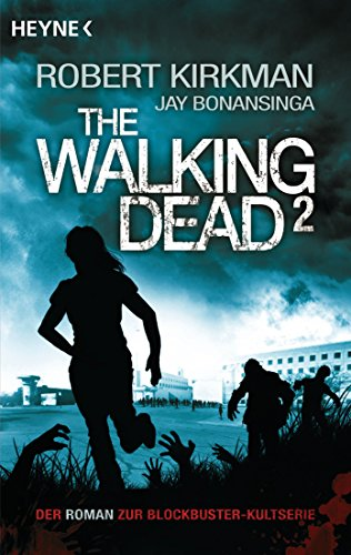 The Walking Dead 2: Roman (The Walking Dead-Serie, Band 2)