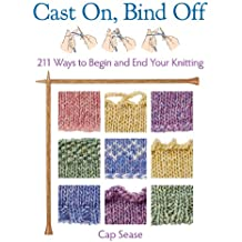 Cast On, Bind Off: 211 Ways to Begin and End Your Knitting (English Edition)