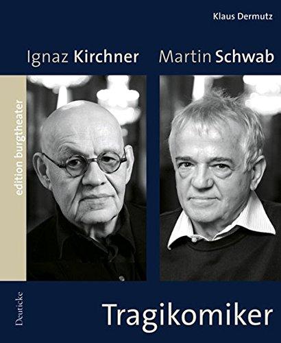 Tragikomiker: Ignaz Kirchner / Martin Schwab