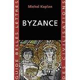 Byzance (Guides Belles Lettres Des Civilisations)