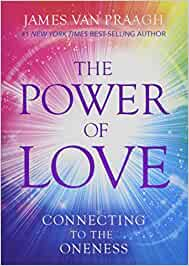 c75ac21bfd3 The Power of Love  Connecting to the Oneness  Amazon.in  James Van Praagh   Books