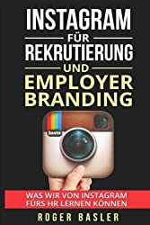 Instagram fuer Rekrutierung und Employer Branding: Was wir von Instagram fuers HR lernen koennen