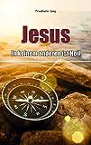 Jesus - in keinem anderen ist Heil