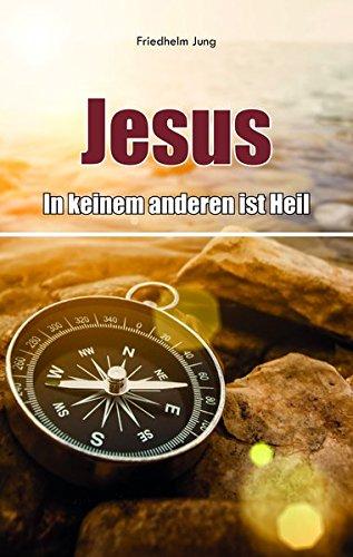 Jesus - in keinem anderen ist Heil von D.F.