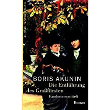 Die Entführung des Großfürsten: Fandorin ermittelt. Roman