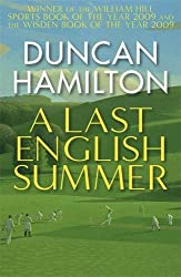 A Last English Summer by Duncan Hamilton (2011-04-28)
