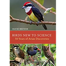Birds New to Science: Fifty Years of Avian Discoveries (Helm Photographic Guides)