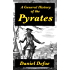 A General History of the Pyrates (Illustrated) (Bagarbolgard eClassics Book 1)