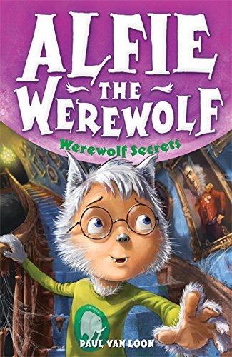 6: Werewolf Secrets (Alfie the Werewolf)