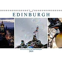 EDINBURGH. Glanzlichter aus Stadt und Region. (Wandkalender 2019 DIN A4 quer): Es gibt Ein- und Ausblicke in die Landschaft und führt zu verwunschenen ... (Monatskalender, 14 Seiten ) (CALVENDO Orte)