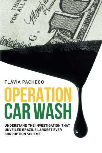operation-car-wash-understand-the-investigation-that-unveiled-brazils-largest-ever-corruption-scheme