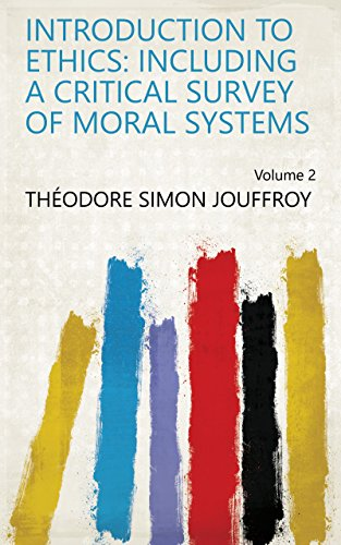 Introduction to Ethics: Including a Critical Survey of Moral Systems Volume 2 (English Edition)