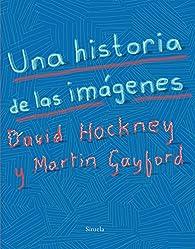 Una historia de las imágenes par David Hockney