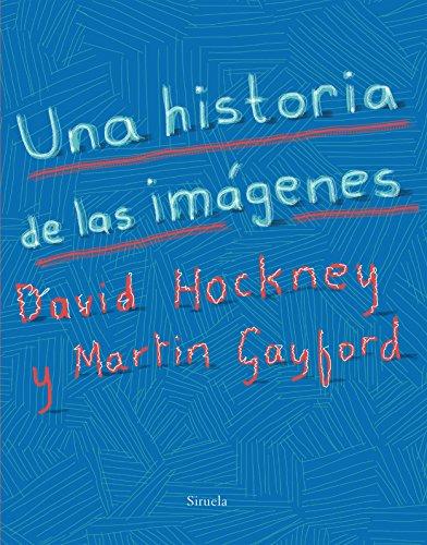 Una historia de las imágenes (El Ojo del Tiempo) por David Hockney