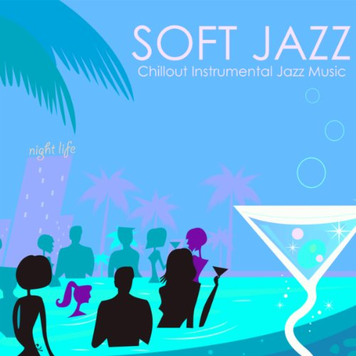 Soft Jazz - Chillout Instrumen...