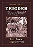 Trigger: The Lives and Legend of Roy Rogers Palomino, 2D Ed.