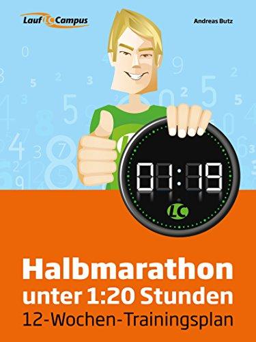 Halbmarathon unter 1:20 Stunden (German Edition) por Andreas Butz