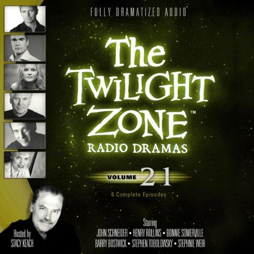 The Twilight Zone Radio Dramas, Volume 21  Audiolibri