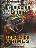 L'Année du Crime : Histoires vraies de Etienne Jallieu,Stéphane Bourgoin ,Isabelle Longuet ( 16 février 2006 )