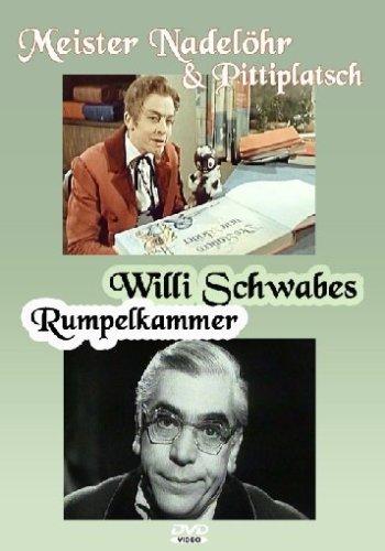 Meister Nadelöhr & Pittiplatsch / Willi Schwabes Rumpelkammer