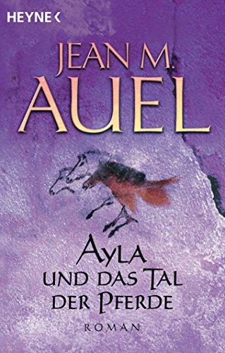 Ayla und das Tal der Pferde: Ayla 2 (Ayla - Die Kinder der Erde)