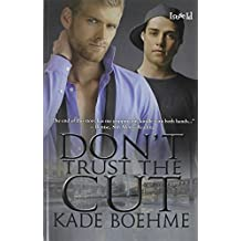 Don't Trust the Cut by Boehme, Kade (2014) Paperback