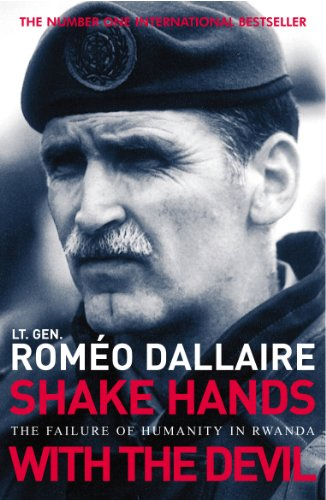 Shake Hands With The Devil: The Failure of Humanity in Rwanda por Romeo Dallaire