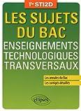 Les Sujets du Bac Enseignements Technologiques Transversaux Tle STI2D Les Annales du Bac Les Corrigés Détaillés