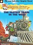 Geronimo Stilton #13: The Fastest Train In the West (Geronimo Stilton Graphic Novels)
