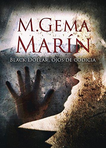 SUSPENSE: BLACK DOLLAR, OJOS DE CODICIA: Una novela policíaca y negra llena de suspense. (Maya Masada nº 1)