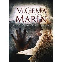 SUSPENSE: BLACK DOLLAR, OJOS DE CODICIA: Una novela policíaca y negra llena de suspense. (Maya Masada nº 1) (Spanish Edition)