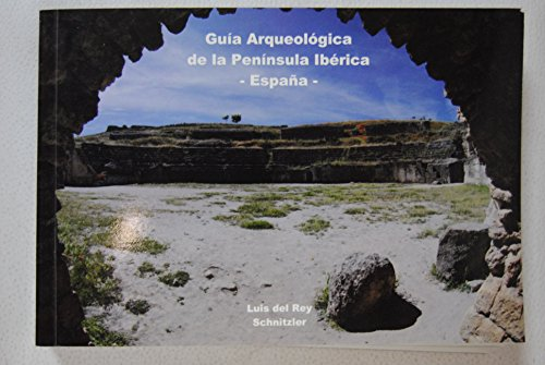 Guía arqueológica de la Península Ibérica-España : de las colonizaciones a la caída del Imperio Romano de Occidente