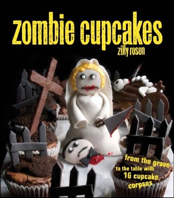 (Zombie Cupcakes: From the Grave to the Table with 16 Cupcake Corpses)