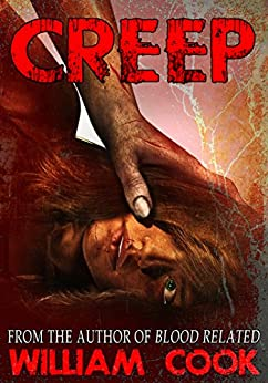 CREEP: A Short Psychological Thriller (Psychological Horror) by [Cook, William]