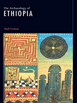 The Archaeology of Ethiopia: Shaping an Identity von [Finneran, Niall]