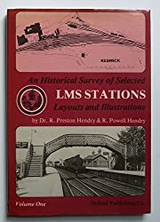 An Historical Survey of Selected London, Midland and Scottish ( LMS ) Stations: Layouts and Illustrations Volume One