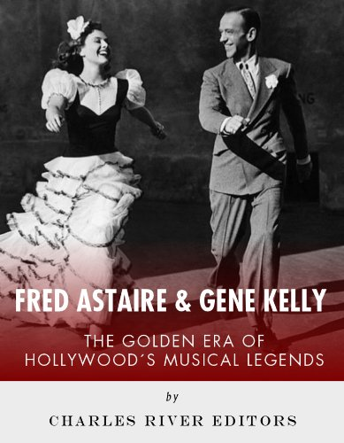 Fred Astaire and Gene Kelly: The Golden Era of Hollywood's Musical Legends (English Edition)