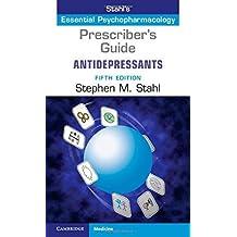 Prescriber's Guide: Antidepressants: Stahl's Essential Psychopharmacology by Stephen M. Stahl (2014-09-25)