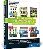 Social Media für Unternehmen: Von der Planung bis zur Erfolgskontrolle, für KMU bestens geeignet